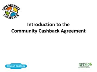 Introduction to the  Community  Cashback  Agreement