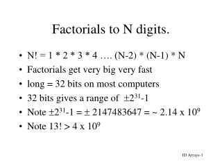 Factorials to N digits.