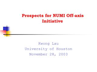 Prospects for NUMI Off-axis 	Initiative