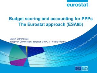 Budget scoring and accounting for PPPs The Eurostat approach (ESA95)