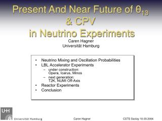 Present And Near Future of  θ 13 & CPV   in Neutrino Experiments