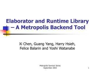 Elaborator and Runtime Library  – A Metropolis Backend Tool