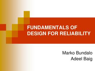 FUNDAMENTALS OF DESIGN FOR RELIABILITY
