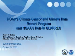 NOAA's Climate Sensor and Climate Data Record Program and NOAA's Role in CLARREO