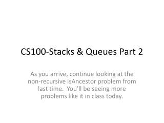 CS100-Stacks & Queues Part 2