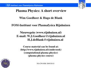 Plasma Physics: A short overview