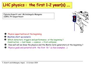    Physics opportunities at the beginning    Machine start-up scenario