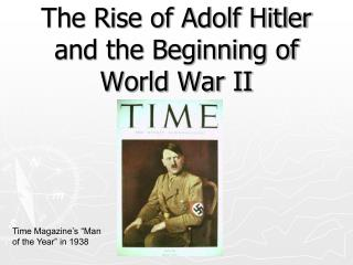 The Rise of Adolf Hitler and the Beginning of World War II