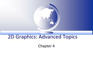 2D Graphics: Advanced Topics