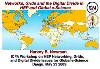 Networks, Grids and the Digital Divide in     HEP and Global e-Science