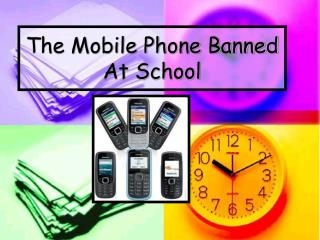 The Mobile Phone Banned  At School