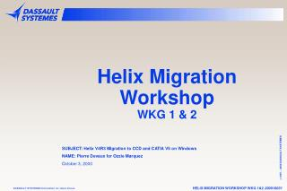 Helix Migration      Workshop  WKG 1 & 2