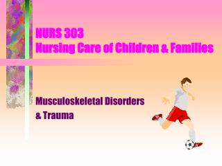 NURS 303  Nursing Care of Children & Families