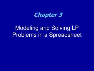 Modeling and Solving LP Problems in a Spreadsheet