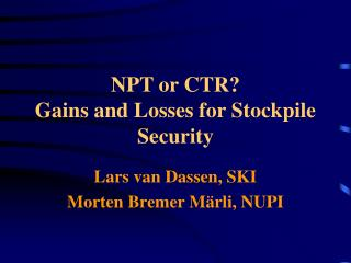NPT or CTR? Gains and Losses for Stockpile Security