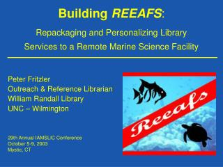 Peter Fritzler Outreach & Reference Librarian William Randall Library UNC – Wilmington