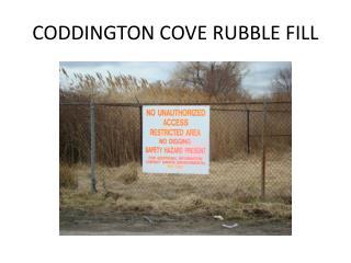 CODDINGTON COVE RUBBLE FILL