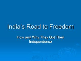 India's Road to Freedom
