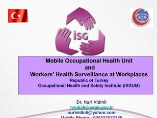 Mobile Occupational Health Unit  and  Workers' Health Surveillance at Workplaces