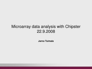 Microarray data analysis with Chipster 22.9.2008