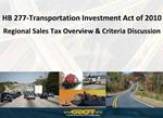 HB 277-Transportation Investment Act of 2010  Regional Sales Tax Overview  Criteria Discussion