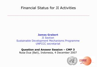 James Grabert JI Section Sustainable Development Mechanisms Programme UNFCCC secretariat
