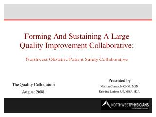 Forming And Sustaining A Large Quality Improvement Collaborative:   Northwest Obstetric Patient Safety Collaborative