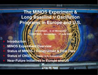 The MINOS Experiment & Long Baseline  n Oscillation  Programs in Europe and U.S.