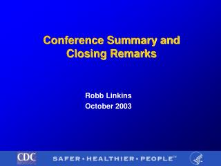 Conference Summary and Closing Remarks