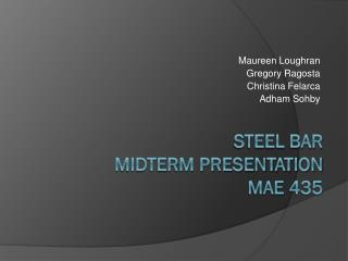 Steel Bar  Midterm Presentation mae  435