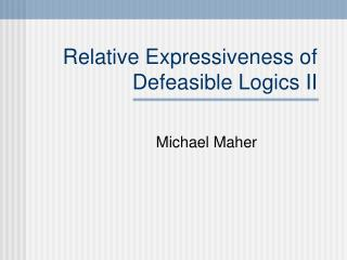 Relative Expressiveness of Defeasible Logics II