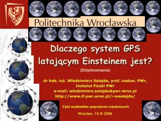 Dlaczego system GPS lataj ą cym Einsteinem jest? Plan wystąpienia