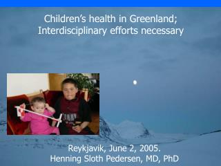 Children's health in Greenland; Interdisciplinary efforts necessary