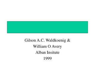 Gilson A.C. Waldkoenig &  William O Avery Alban Insitute 1999