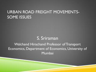 Urban Road Freight Movements- Some Issues