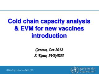 Cold chain capacity analysis & EVM for new vaccines introduction