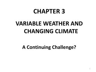 CHAPTER 3 VARIABLE WEATHER AND CHANGING CLIMATE A Continuing Challenge?