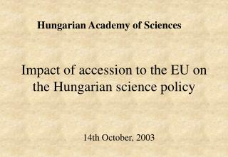 Impact of accession to the EU on  the Hungarian science policy