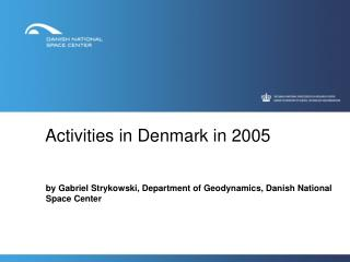 Activities in Denmark in 2005