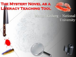 The Mystery Novel as a Literacy Teaching Tool