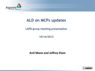 ALD on MCPs updates LAPD group meeting presentation  10/16/2012