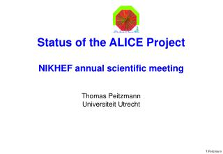 Status of the ALICE Project NIKHEF annual scientific meeting