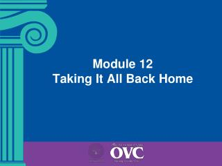 Module 12   Taking It All Back Home
