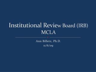 Institutional Revie w Board (IRB) MCLA