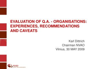 EVALUATION OF Q.A. - ORGANISATIONS: EXPERIENCES, RECOMMENDATIONS AND CAVEATS