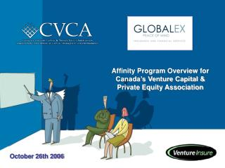 Affinity Program Overview for Canada's Venture Capital & Private Equity Association