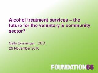Alcohol treatment services – the future for the voluntary & community sector?