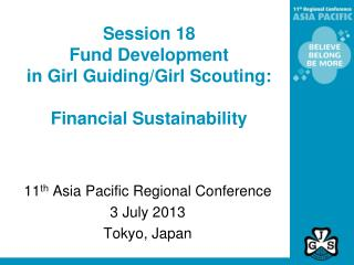 Session 18 Fund Development  in Girl Guiding/Girl Scouting: Financial Sustainability