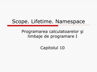 Scope. Lifetime. Namespace