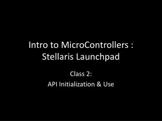 Intro to MicroControllers : Stellaris Launchpad